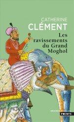 http://www.lecerclepoints.com/livre-ravissements-grand-moghol-catherine-clement-9782757866146.htm#page