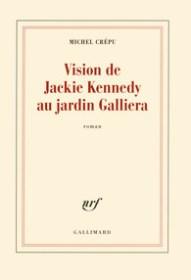 http://www.gallimard.fr/Catalogue/GALLIMARD/Blanche/Vision-de-Jackie-Kennedy-au-jardin-Galliera