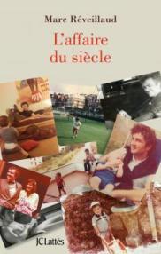 http://www.editions-jclattes.fr/laffaire-du-siecle-9782709647649