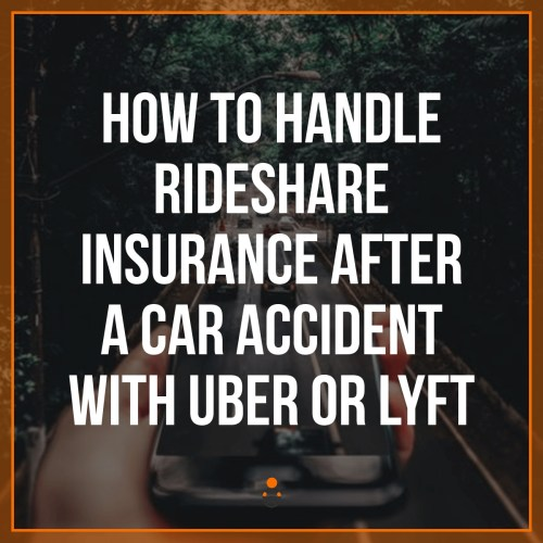 What should you do if/when you get into an accident while driving for Uber or Lyft