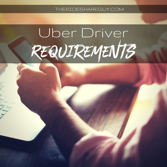 Uber Driver Requirements and Uber Vehicle Requirements