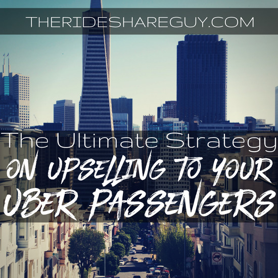 Don't think of upselling to your Uber or Lyft passengers as something negative - upselling to your customers can be a win-win for both of you!