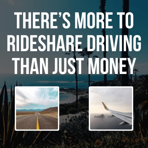 There's More to Rideshare Driving Than Just Money