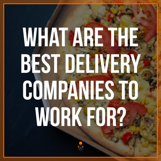 Best on demand food delivery companies to work for