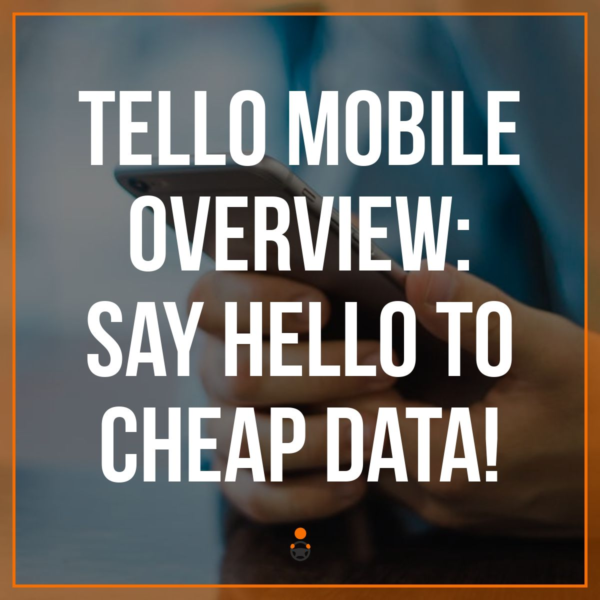Tello Mobile Review - Best Phone Plan for Uber Drivers?