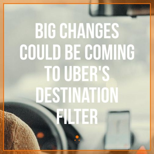 Big Changes Could Be Coming to Uber's Destination Filter