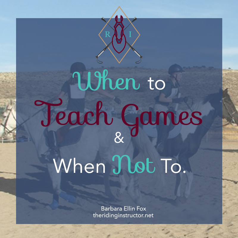 When To Teach Games in Riding Lessons & When Not To