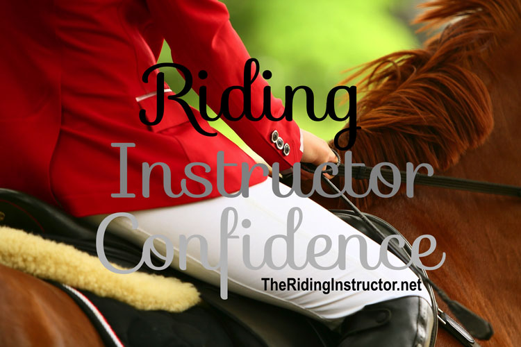 When the Riding Instructor's Confidence Falters