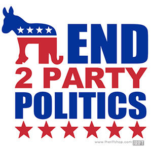 End Two Party Politics