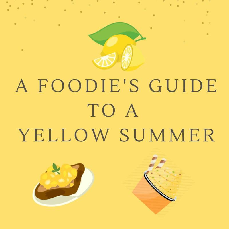 Foodie's Guide to a Yellow Summer