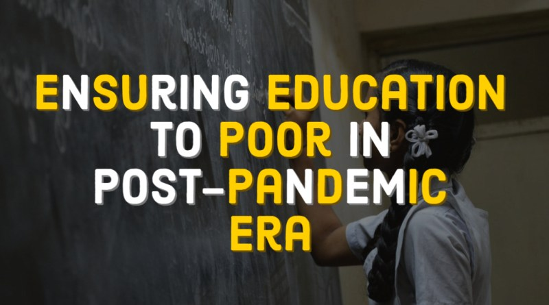 Ensuring Education in Post-Pandemic Era