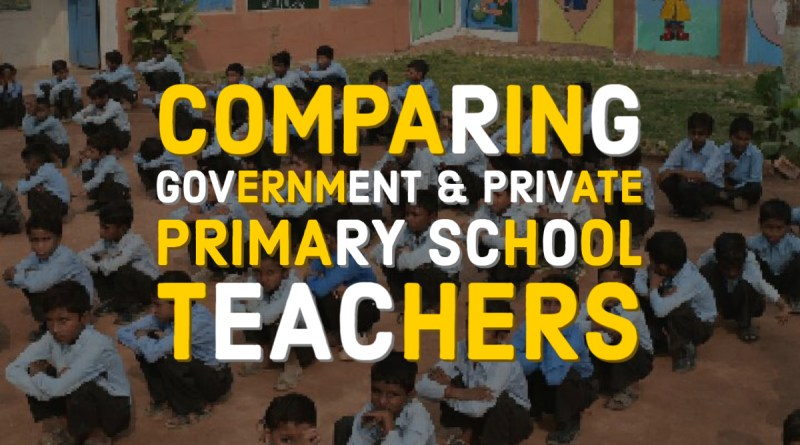 Teachers of Government and Private Primary Schools