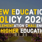 New Education Policy 2020: Implementation Challenges in Higher Education