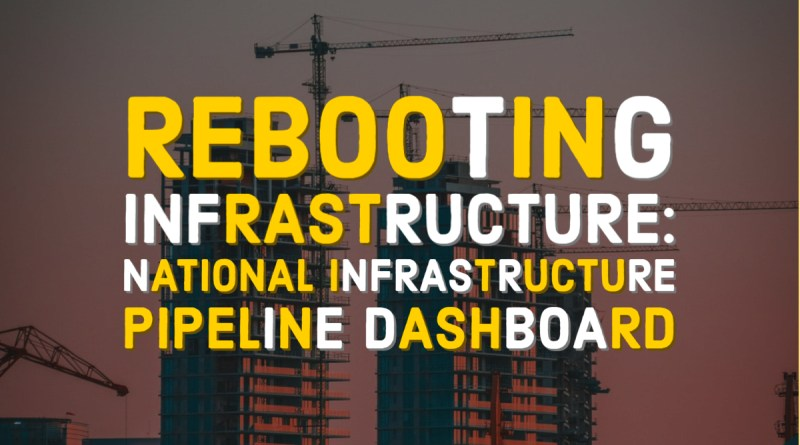 Rebooting Infrastructure: National Infrastructure Pipeline Dashboard