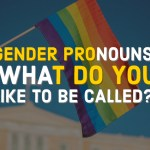 Gender Pronouns: What to be called?