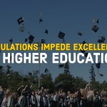 Regulations Impede Excellence in Higher Education