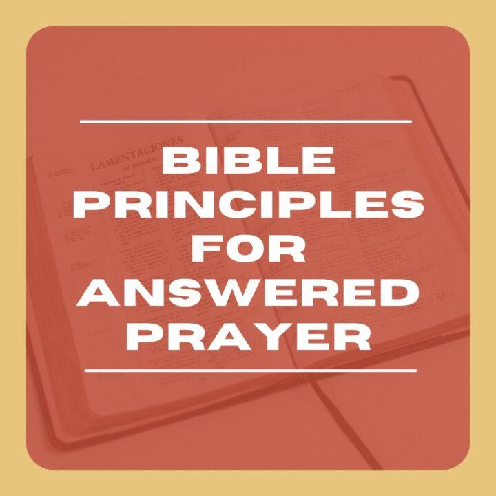 Bible Principles for Answered Prayer