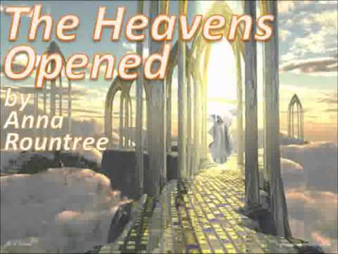 The Heavens Opened – Anna Rountree's heavenly visions shared in detail