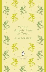EM Forster WHERE ANGELS FEAR TO TREAD