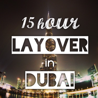 15 Hour Layover in Dubai