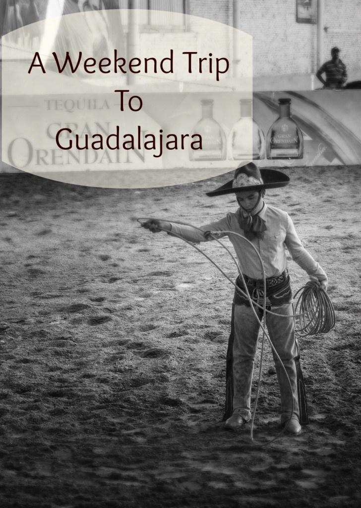 a-weekend-trip-to-guadalajara