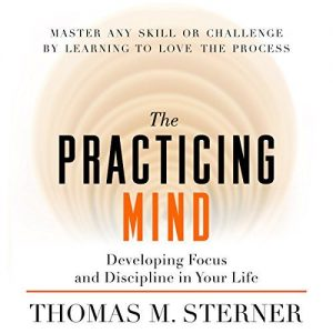 The practicing mind is a book and audiobook all about staying more present minded in our day to day lives.