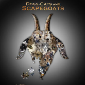 Watch Dogs, Cats, and Scapegoats www.dogscatsandscapegoats.com