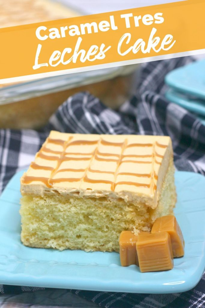 Caramel Tres Leches Cake recipe - The Rockstar Mommy