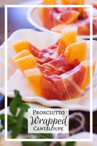 Prosciutto Wrapped Cantaloupe Recipe