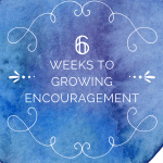 Growing Encouragement