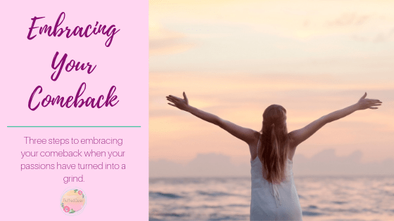 Embracing your comeback