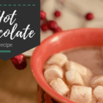 Creamy Hot Chocolate Recipe with FREE Printable Tags