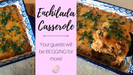 The BEST Enchilada Casserole – perfect for potlucks!