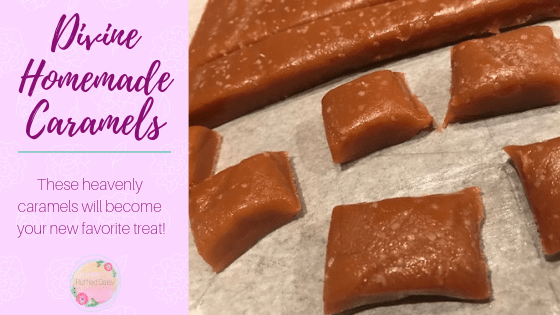 The Best Tasting and Softest Homemade Caramels