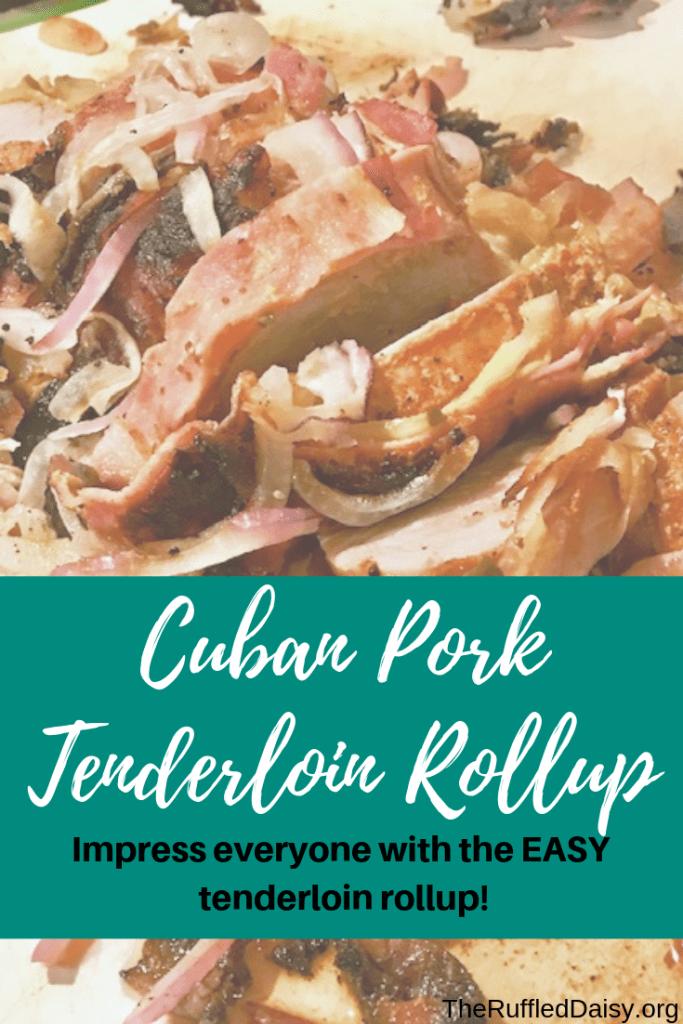 Cuban Pork Tenderloin Rollup PIN