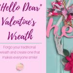 """Hello Dear"" Valentine's Wreath DIY"