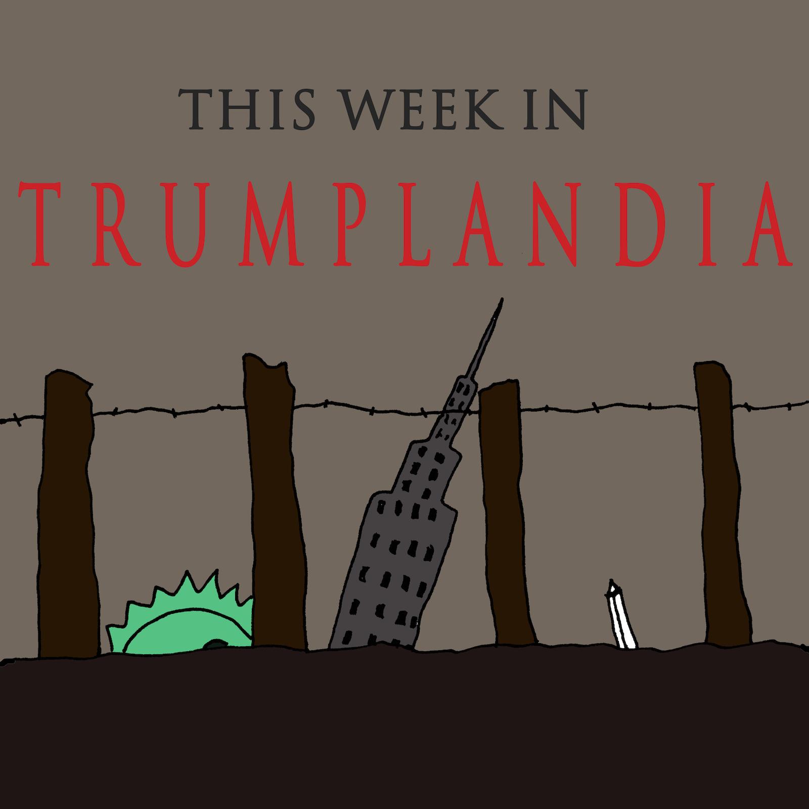 This Week In Trumplandia
