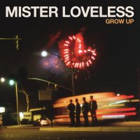 Mister Loveless - Grow Up | Rumpus Music