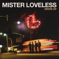 Mister Loveless - Grow Up | Rumpus Music