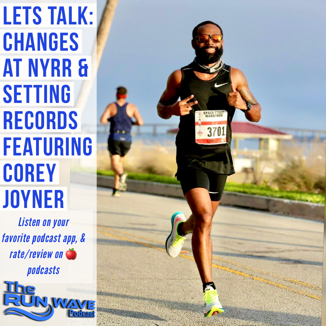 Lets Talk: Changes at NYRR & Setting Records featuring Corey Joyner