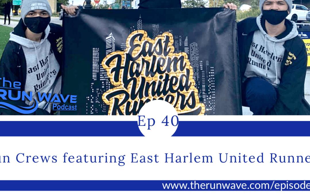 Run Crews featuring East Harlem United Runners