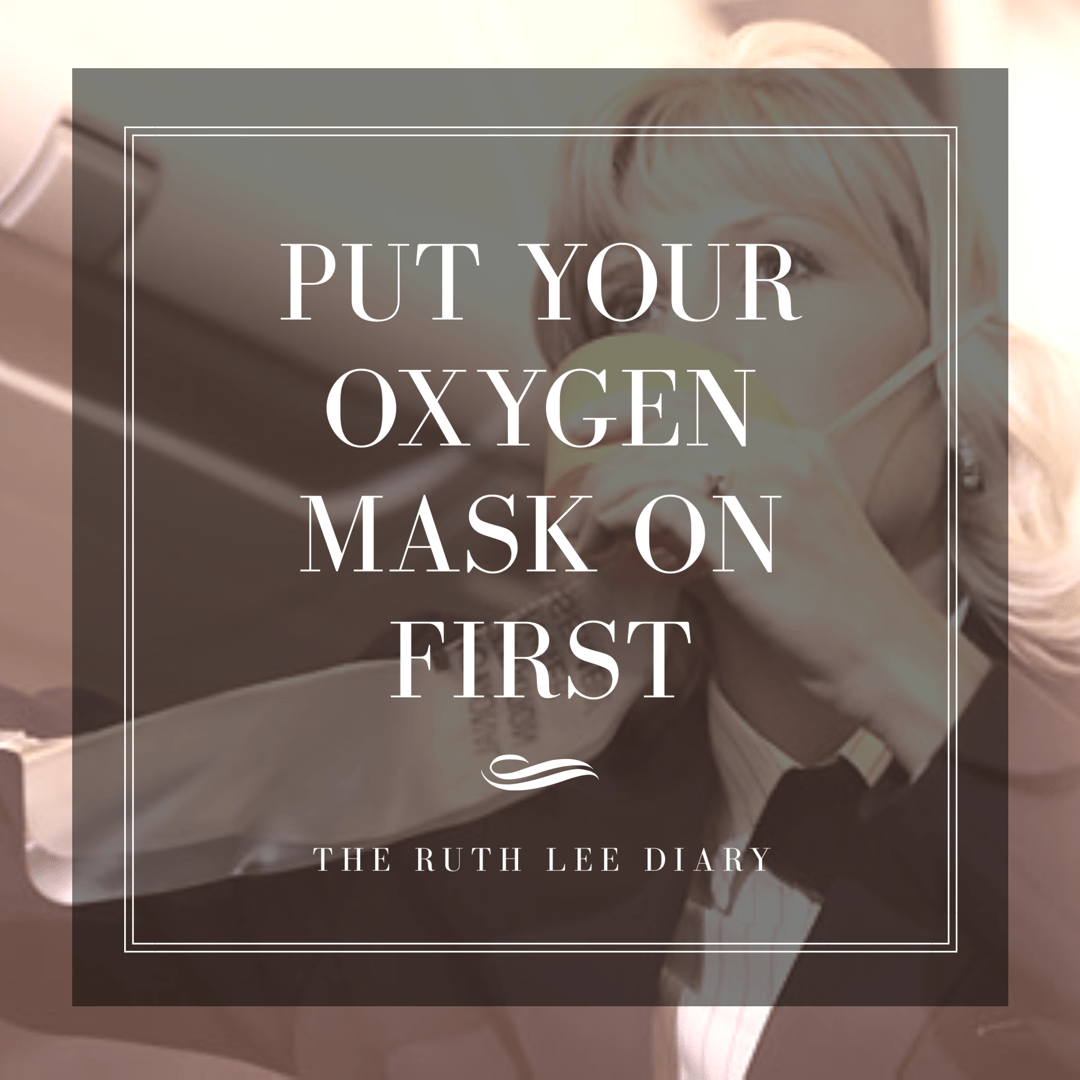Put your oxygen mask on first, momma.