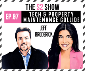 Tech & Property Maintenance Collide  Stephanie Saunders ft. Jeff Broderick