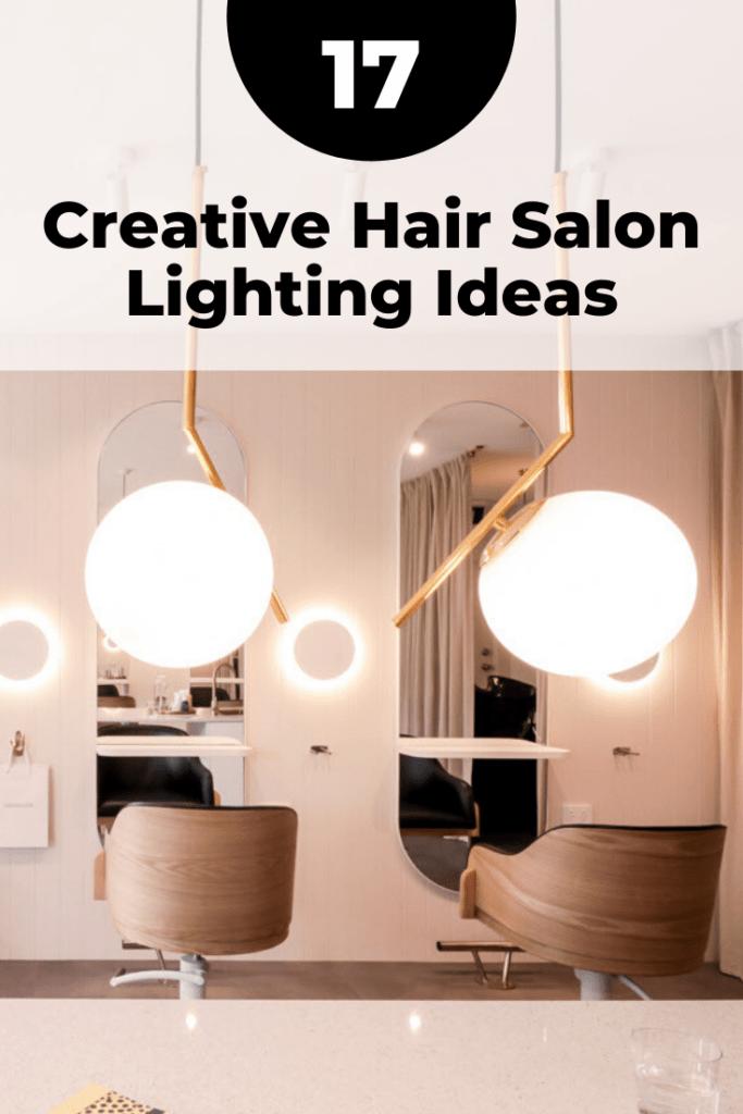 17 creative hair salon lighting ideas