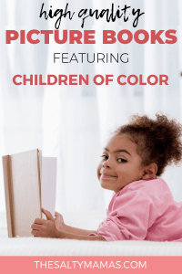 Looking to add to your children's picture book library? Make sure you check out these stellar choices- all of which happen to feature children of color is starring roles. Get the list of our favorite pictures books with diverse characters at TheSaltyMamas.com. #picturebooks #kidsbooks #raisingreaders #kids #parents #diversity #childrenofcolor #representationmatters