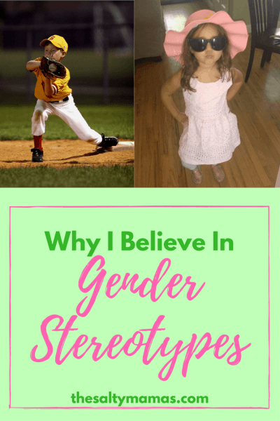 Why I changed my mind about Gender Stereotypes- and why I think you should, too. From thesaltymamas.com