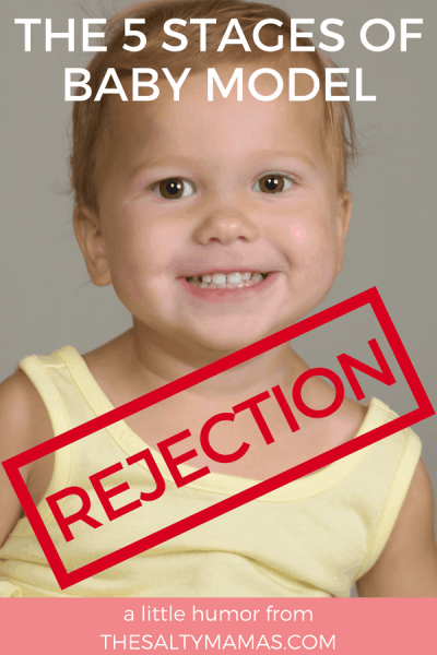Rejected by a talent agency? Us too. Check out these five hilarious stages of rejection! #momhumor #mommyhumor #babymodel #babymodelreject #talentedbaby #talentagency #howtostartmodeling #howtostartmykidmodeling #photography #kids #kidmodel #toddlermodel #toddlerphotography #shouldmykidbeamodel #ismykidcuteenough #childactor #childmodel #kidactor #kidmodel #modeling #howtogetintochildmodeling
