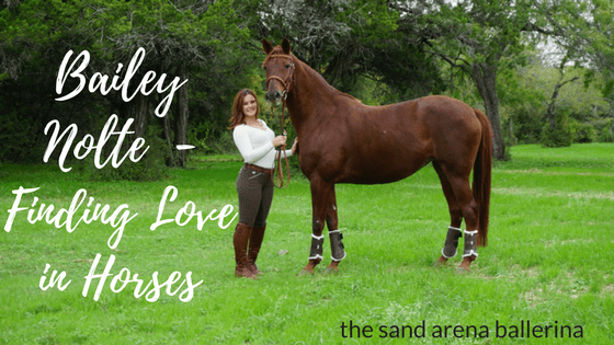 Bailey Nolte Part 1 – Finding Love in Horses