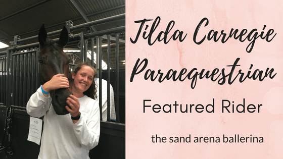 Tilda Carnegie Paraequestrian – Featured Rider