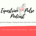 So I started a podcast – Equestrian Pulse